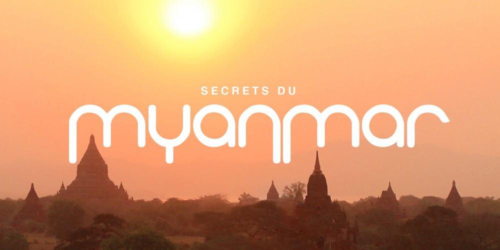 Myanmar Secrets : La Birmanie et son peuple